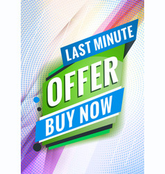 Last minute offer promotional concept template vector
