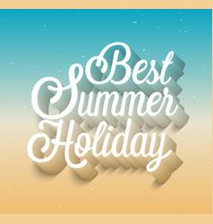 Best summer holiday typographic design vector