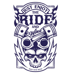 just enjoy the ride biker art vector image