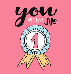 valentines day greeting cardyou are my number one vector image