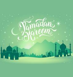 ramadan kareem with mountains and vector image vector image