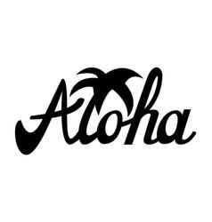 aloha for t-shirt and other uses vector image