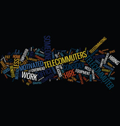 Great reasons to hire a telecommuter text vector