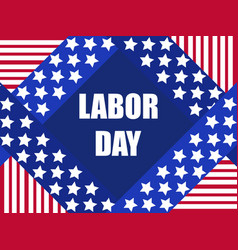 labor day greeting card with the flag of the usa vector image
