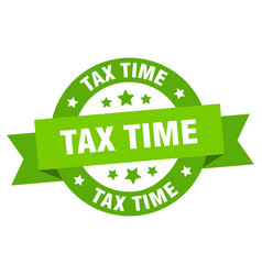 tax time ribbon tax time round green sign tax time vector image
