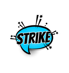 Comic text strike speech bubble pop art vector