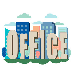 letters word office is inserted into city vector image