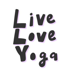Live love yoga sticker for social media content vector