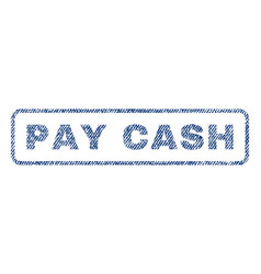 pay cash textile stamp vector image