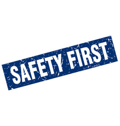 Square grunge blue safety first stamp vector