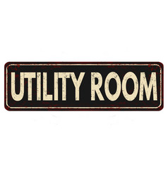 utility room vintage rusty metal sign vector image