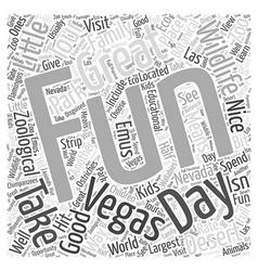 Good Family Fun in Vegas Word Cloud Concept vector image vector image