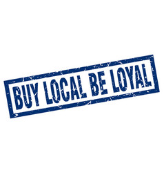 Square grunge blue buy local be loyal stamp vector