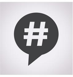 hashtag speech bubble icon vector image