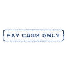 pay cash only textile stamp vector image