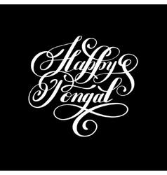 happy pongal handwritten ink lettering inscription vector image vector image