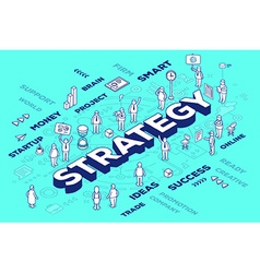 three dimensional word strategy with peop vector image