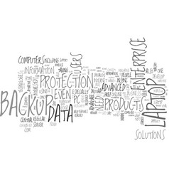 what kind of backup you need text word cloud vector image vector image