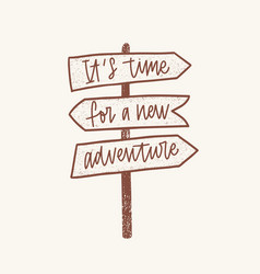 Its time for a new adventure inspirational phrase vector