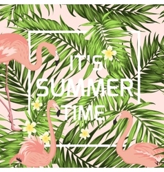 Summer time banner flamingo palm leaves flowers vector