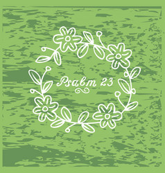 Hand lettering psalm 23 in the wreath vector