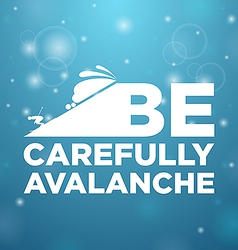 Be carefully avalanche vector image vector image