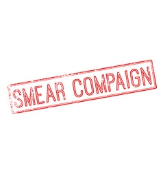 Smear compaign red rubber stamp on white vector