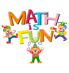 font design for word math is fun with clowns vector image