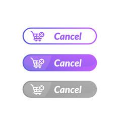 simple design cancel order button online shop vector image