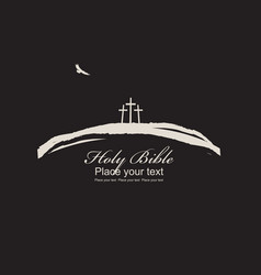 Three crosses bird and inscription holy bible vector