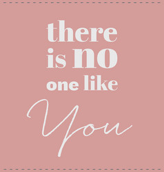 no one like you vector image vector image