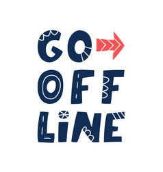 Go offline hand lettered quote prevention vector