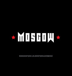Moscow - modern alphabet font digital modern vector