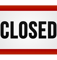 Red Closed Sign vector image