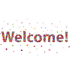 Welcome sign with colorful confetti vector