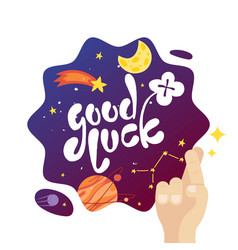 Good luck poster with space view in cartoon style vector