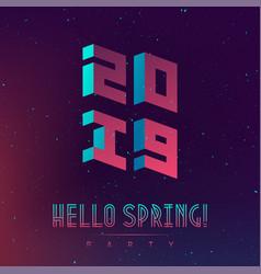 hallo new spring 2019 party futuristic design vector image