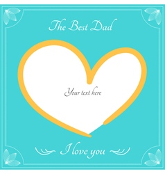 The best dad card for happy fathers day vector