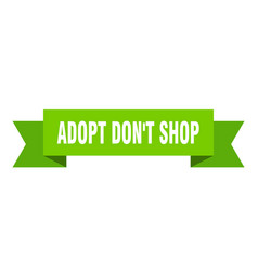 Adopt dont shop ribbon adopt dont shop paper band vector