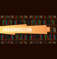 Banner reading club book shelf or bookcase on the vector