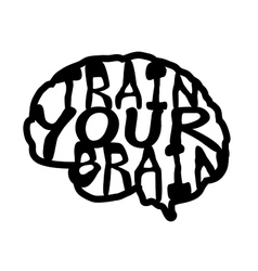 Train your brain quote Hand drawn graphic vector