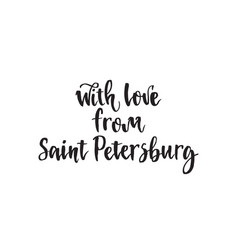 with love from saint petersburg calligraphy vector image