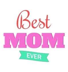 Best Mom Ever icon cartoon style vector