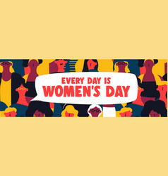 womens day is every day web banner of woman group vector image