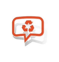 Recycling sign message sticker orange vector