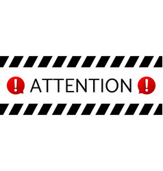 Attention message banner vector