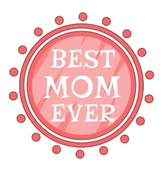 Best Mom Ever Best Mom Ever pink circle icon vector