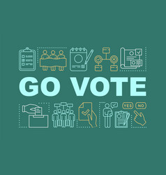 Go vote word concepts banner holding presidential vector