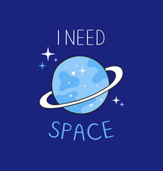 I need space typography slogan for printing vector