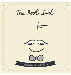 The best dad card fro happy fathers day vector image